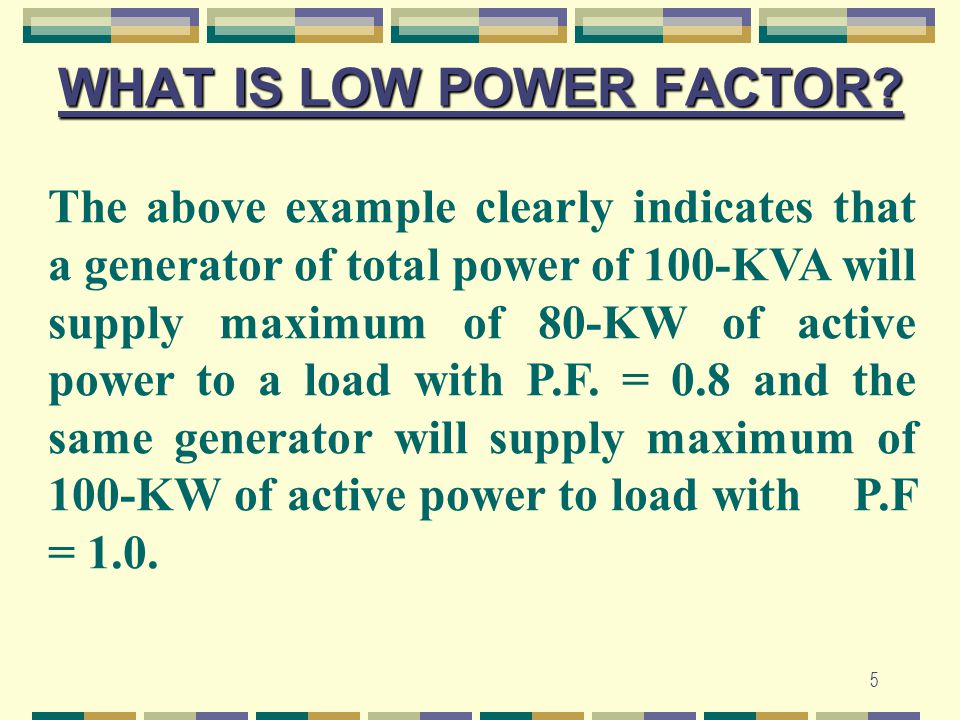 6 HOW TO IMPROVE THE POWER FACTOR .