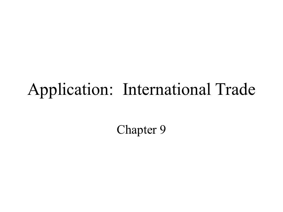 Application: International Trade Chapter 9