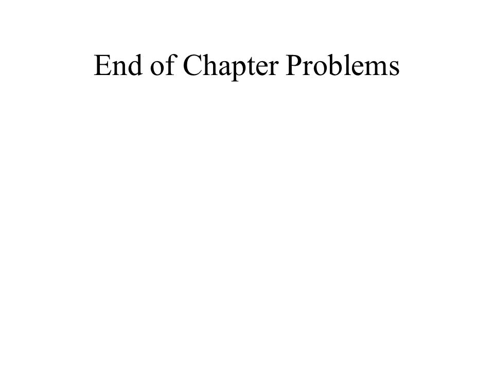 End of Chapter Problems