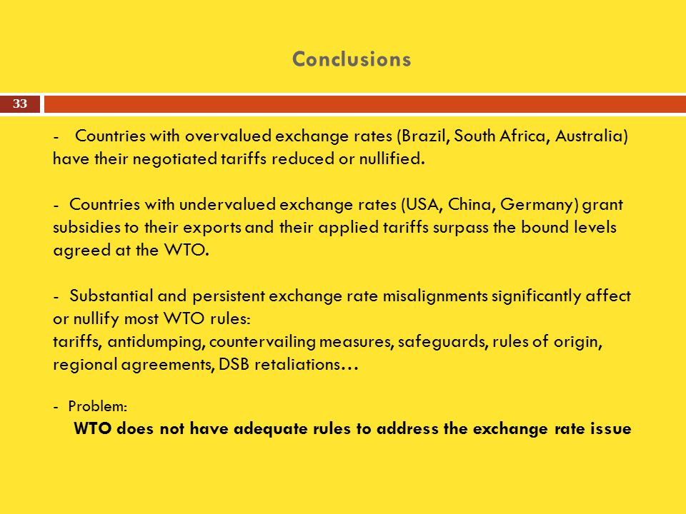 Conclusions - Countries with overvalued exchange rates (Brazil, South Africa, Australia) have their negotiated tariffs reduced or nullified.
