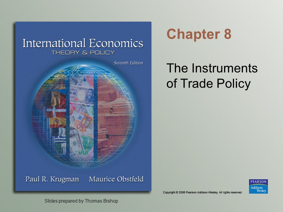 Slides prepared by Thomas Bishop Chapter 8 The Instruments of Trade Policy