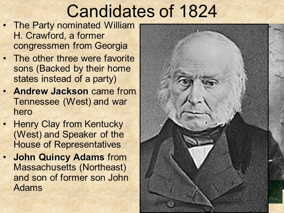 Candidates of 1824 The Party nominated William H.