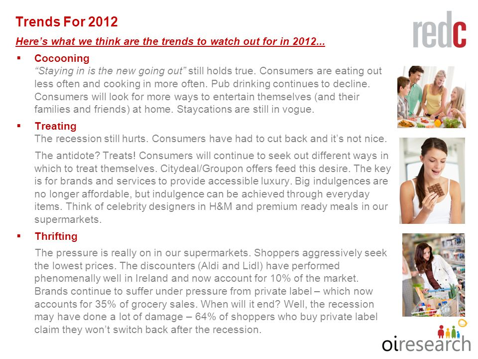 9.9. Trends For 2012  Cocooning Staying in is the new going out still holds true.