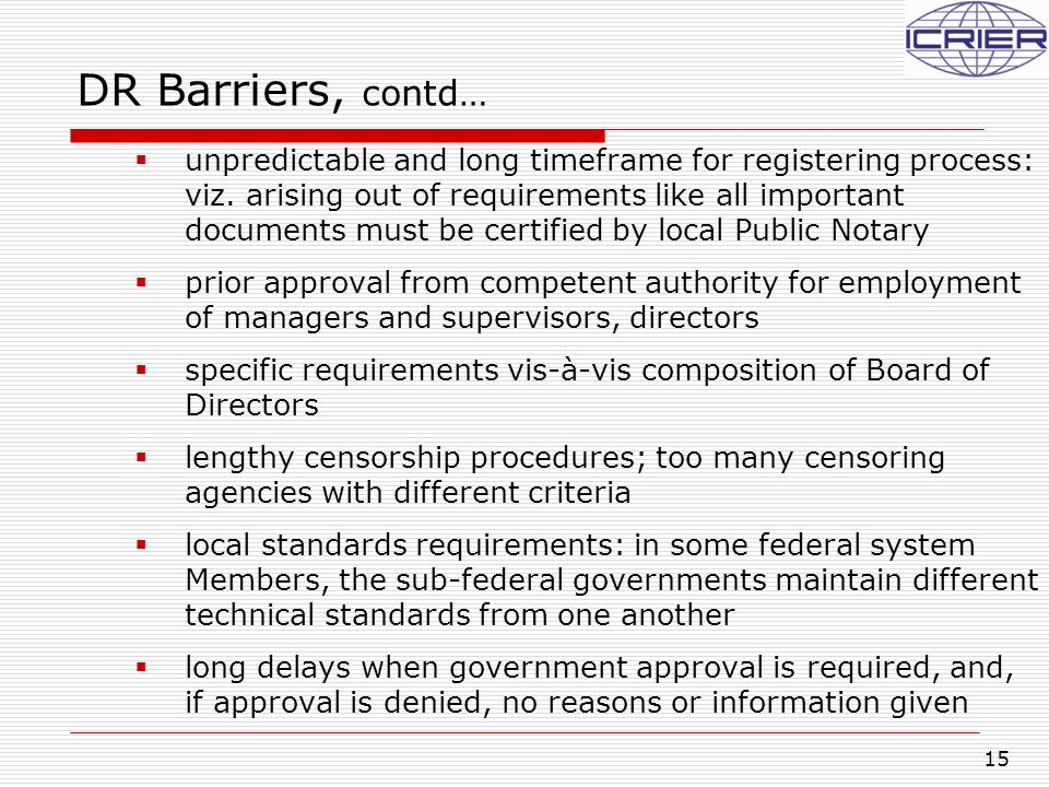 15 DR Barriers, contd…  unpredictable and long timeframe for registering process: viz. arising out of requirements like all important documents must