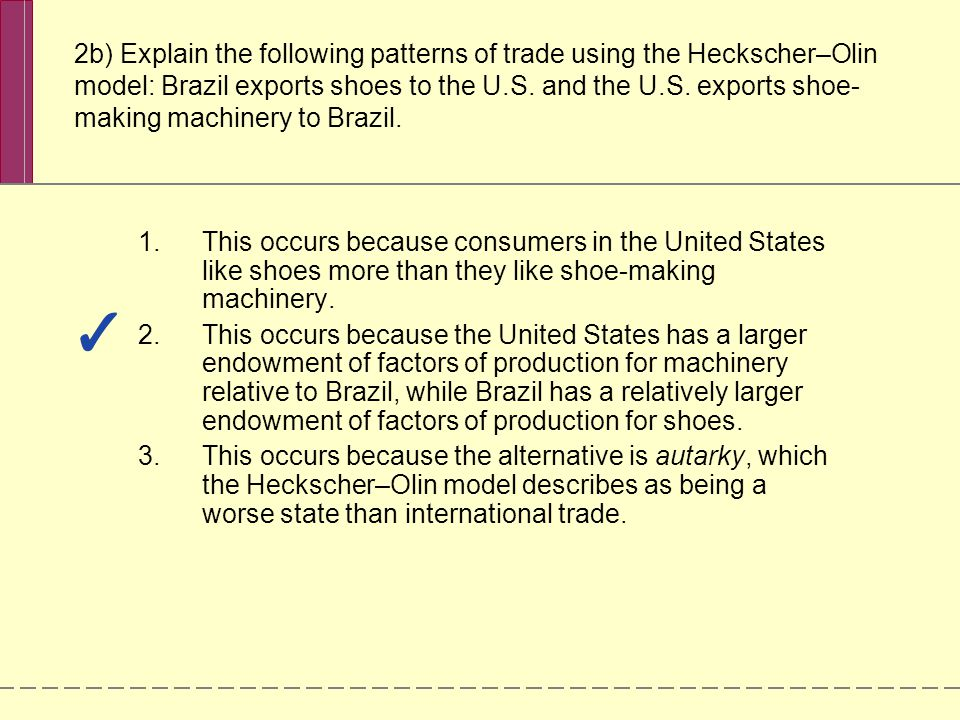 2b) Explain the following patterns of trade using the Heckscher–Olin model: Brazil exports shoes to the U.S.