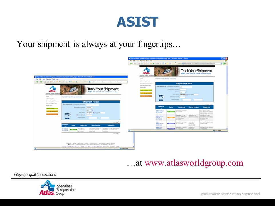 ASIST Your shipment is always at your fingertips… …at www.atlasworldgroup.com