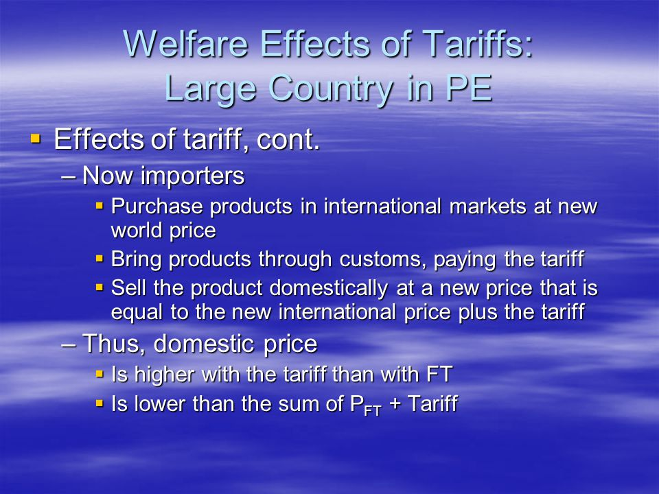 Welfare Effects of Tariffs: Large Country in PE  Effects of tariff, cont.