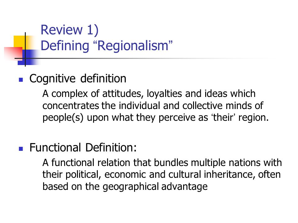 Review 2) Why ' Regionalism ' matters.