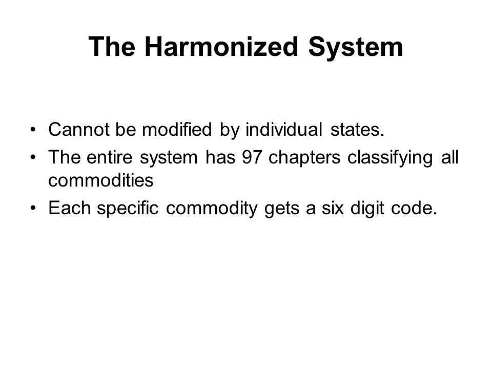 The Harmonized System Cannot be modified by individual states.