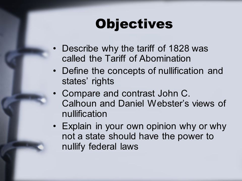 A Crisis Over Tariffs Southerners called the 1828 tariff the Tariff of Abominations Tariff of Abomination John C.
