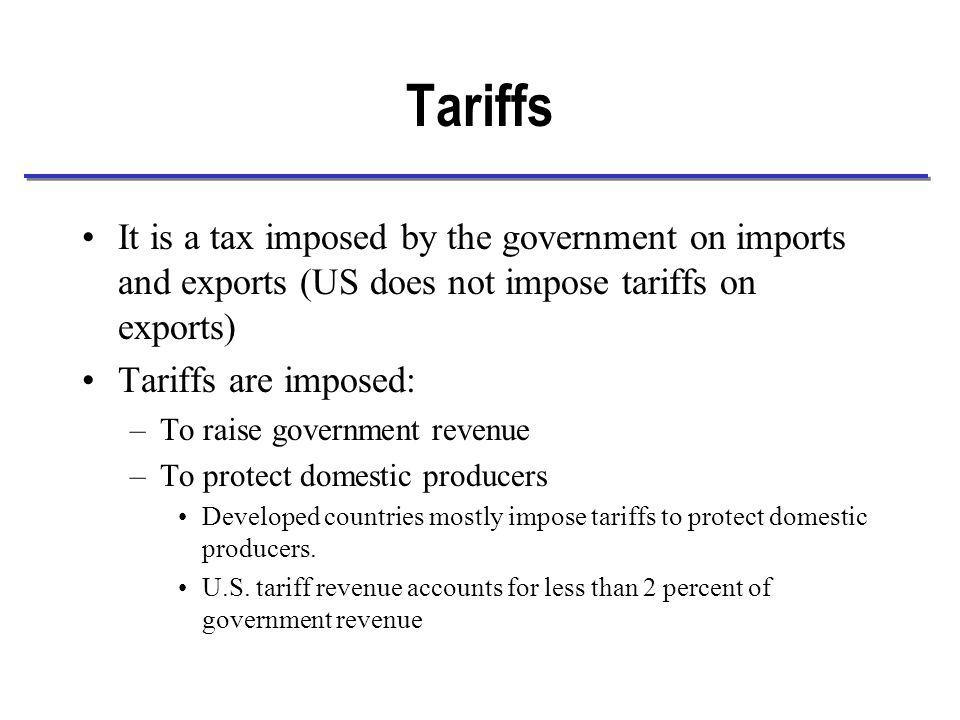 Welfare cost of a tariff Change in consumer surplus –-a -b -c -d Change in producer surplus – +a Change on government revenue –+c +e Net welfare change –-b -d +e