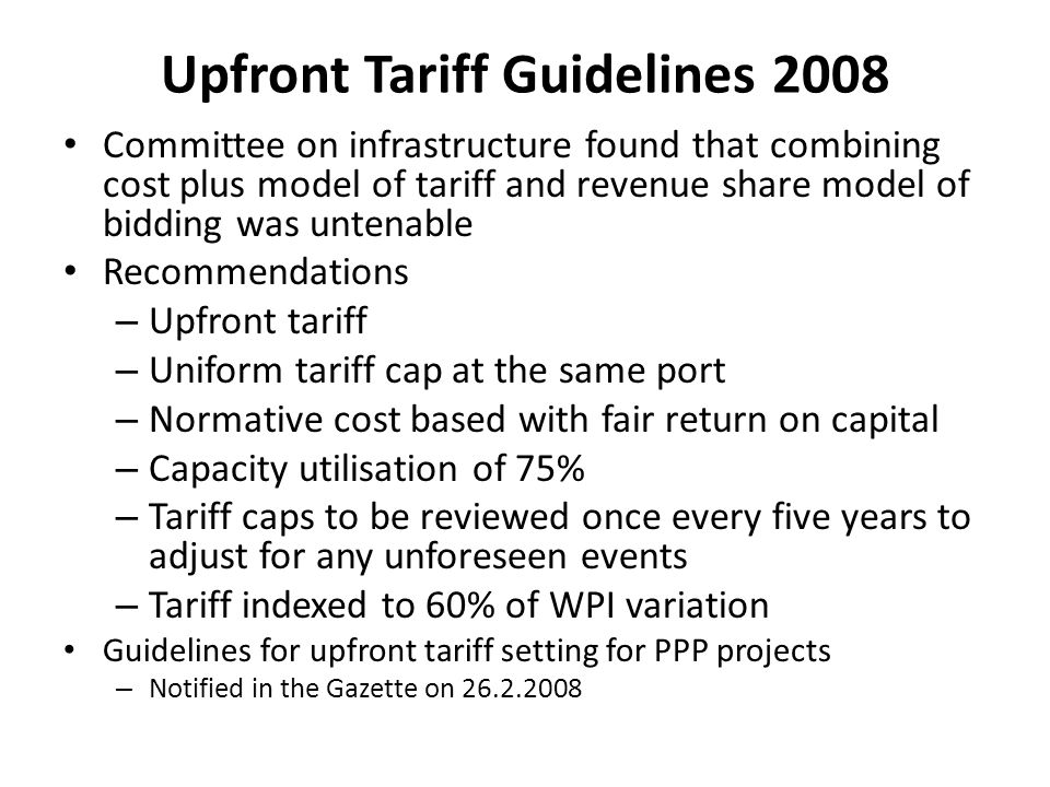 Upfront Tariff Guidelines 2008 Committee on infrastructure found that combining cost plus model of tariff and revenue share model of bidding was unten
