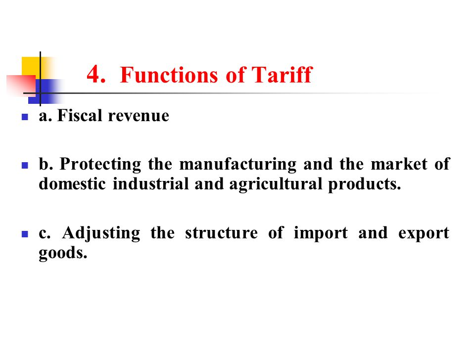 4.Functions of Tariff a. Fiscal revenue b.