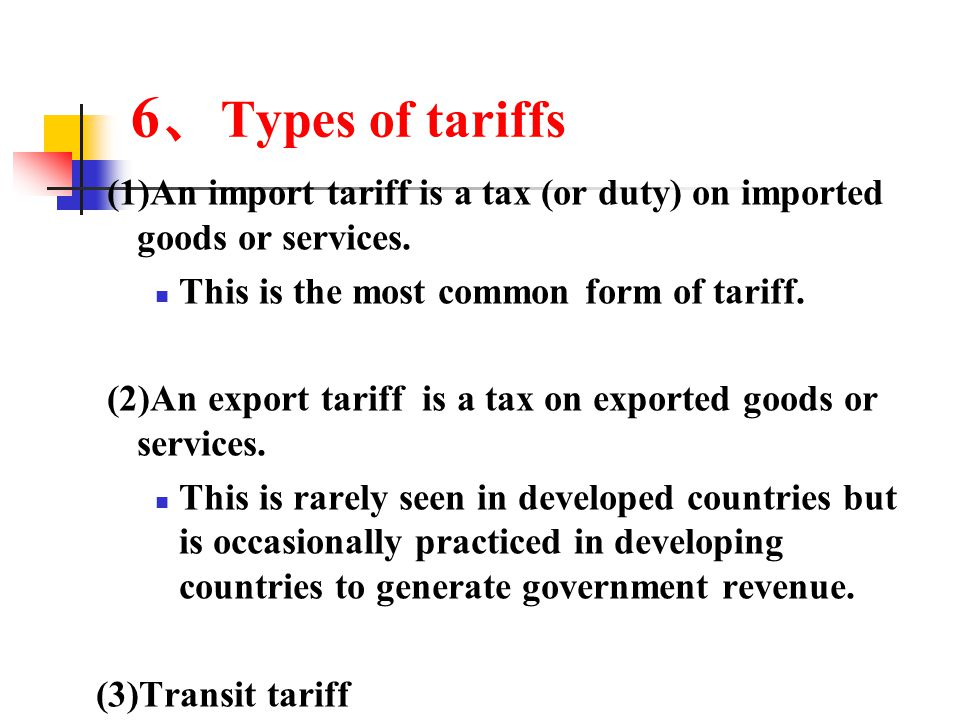 5 、 Ways to charge tariff (1) Specific tariff A fixed sum tax per unit of a traded commodity.