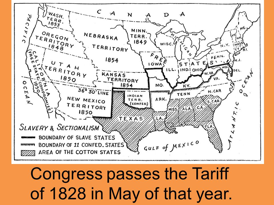 Congress passes the Tariff of 1828 in May of that year.