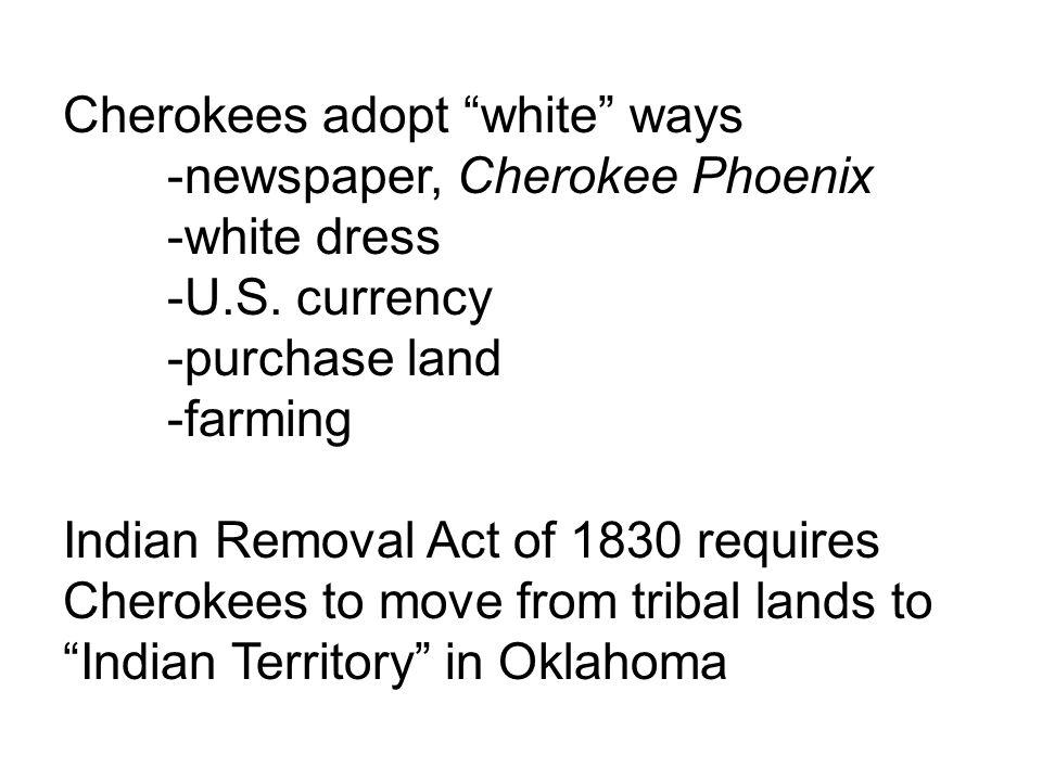 Cherokees adopt white ways -newspaper, Cherokee Phoenix -white dress -U.S.