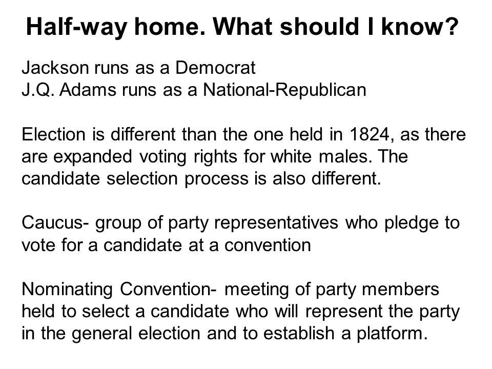 Half-way home.What should I know. Jackson runs as a Democrat J.Q.