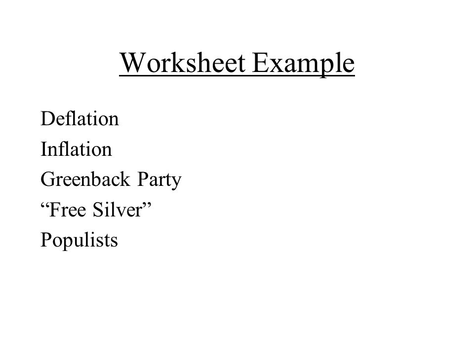 Worksheet Example Deflation Inflation Greenback Party Free Silver Populists