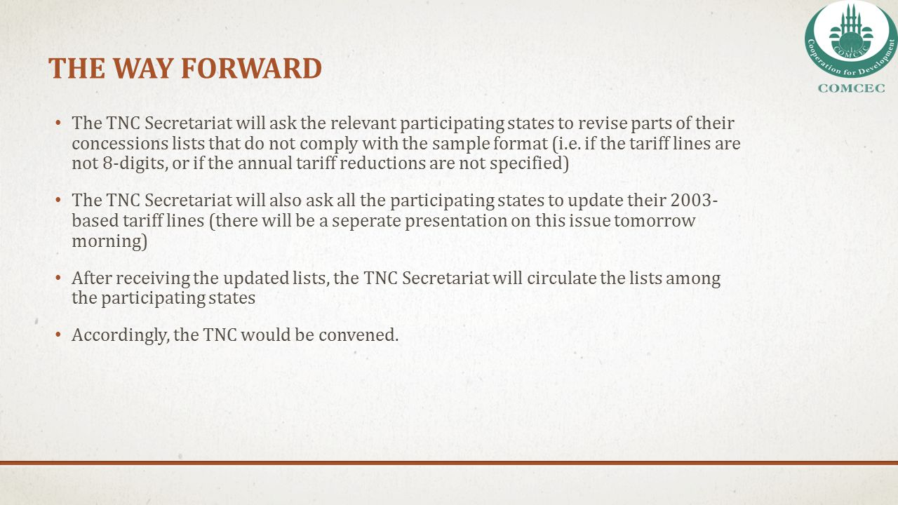 THE WAY FORWARD The TNC Secretariat will ask the relevant participating states to revise parts of their concessions lists that do not comply with the