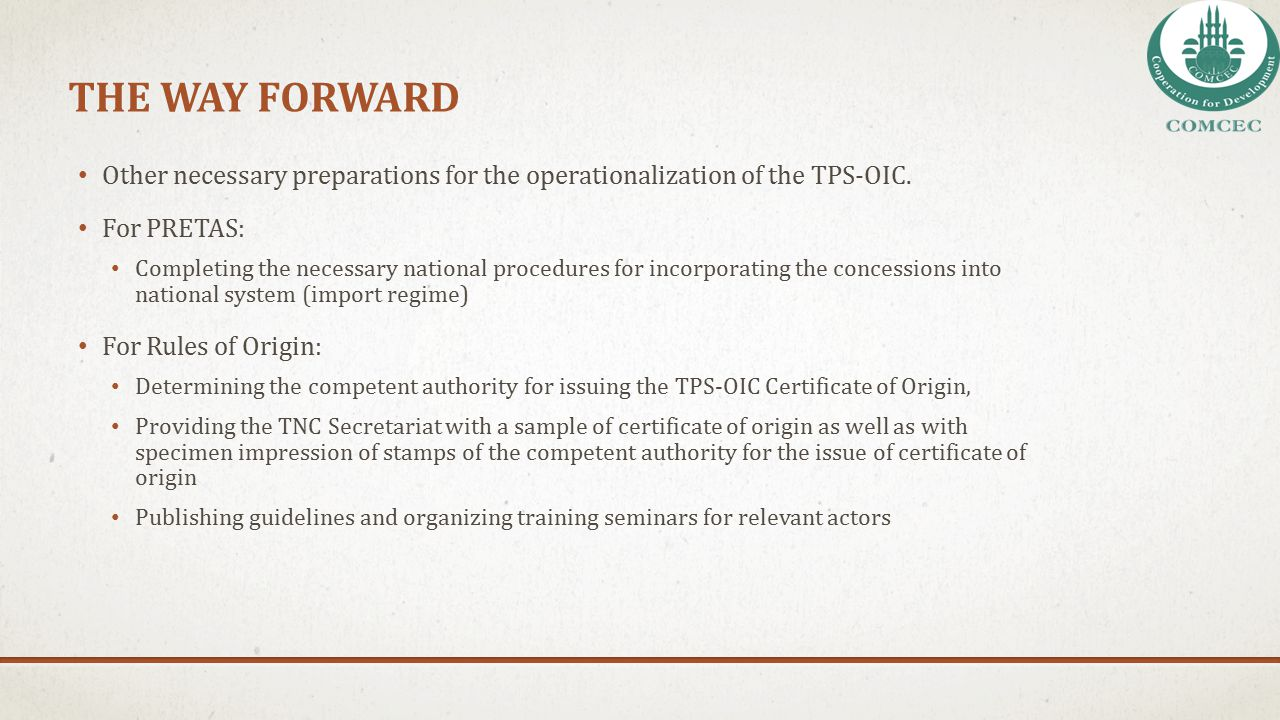 THE WAY FORWARD Other necessary preparations for the operationalization of the TPS-OIC. For PRETAS: Completing the necessary national procedures for i