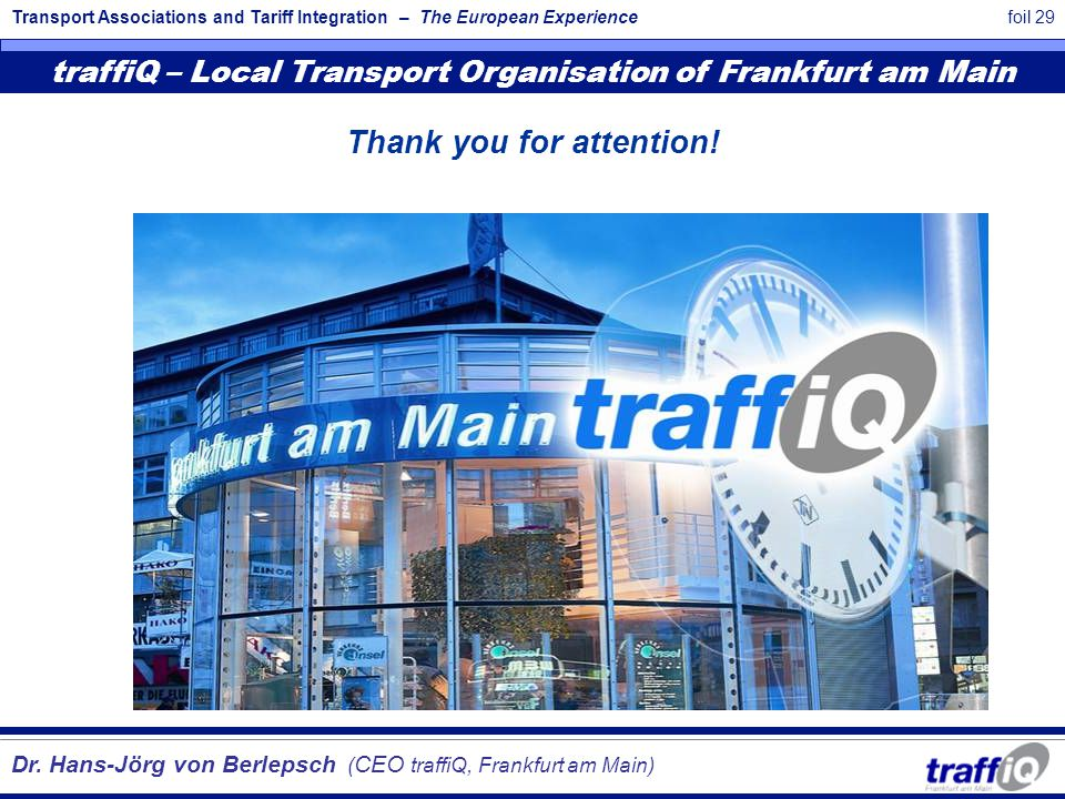 Transport Associations and Tariff Integration – The European Experiencefoil 29 Thank you for attention.