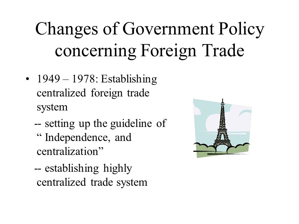 """Changes of Government Policy concerning Foreign Trade 1949 – 1978: Establishing centralized foreign trade system -- setting up the guideline of """" Inde"""