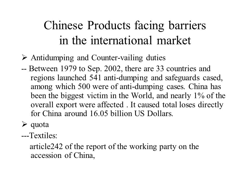 Chinese Products facing barriers in the international market  Antidumping and Counter-vailing duties -- Between 1979 to Sep.