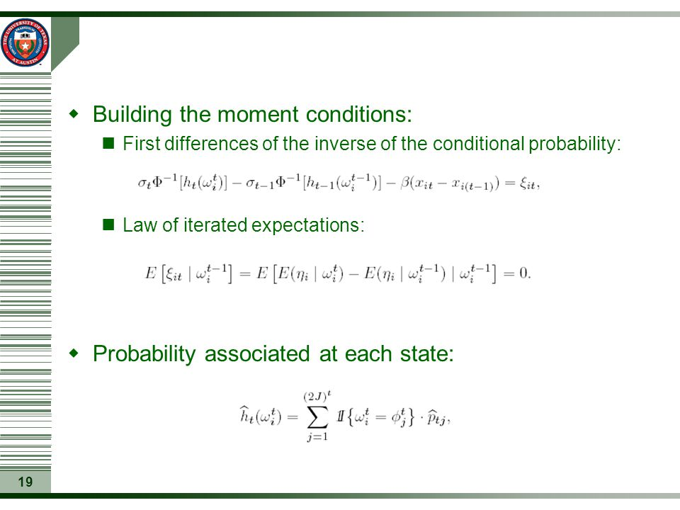 19  Building the moment conditions: First differences of the inverse of the conditional probability: Law of iterated expectations:  Probability asso