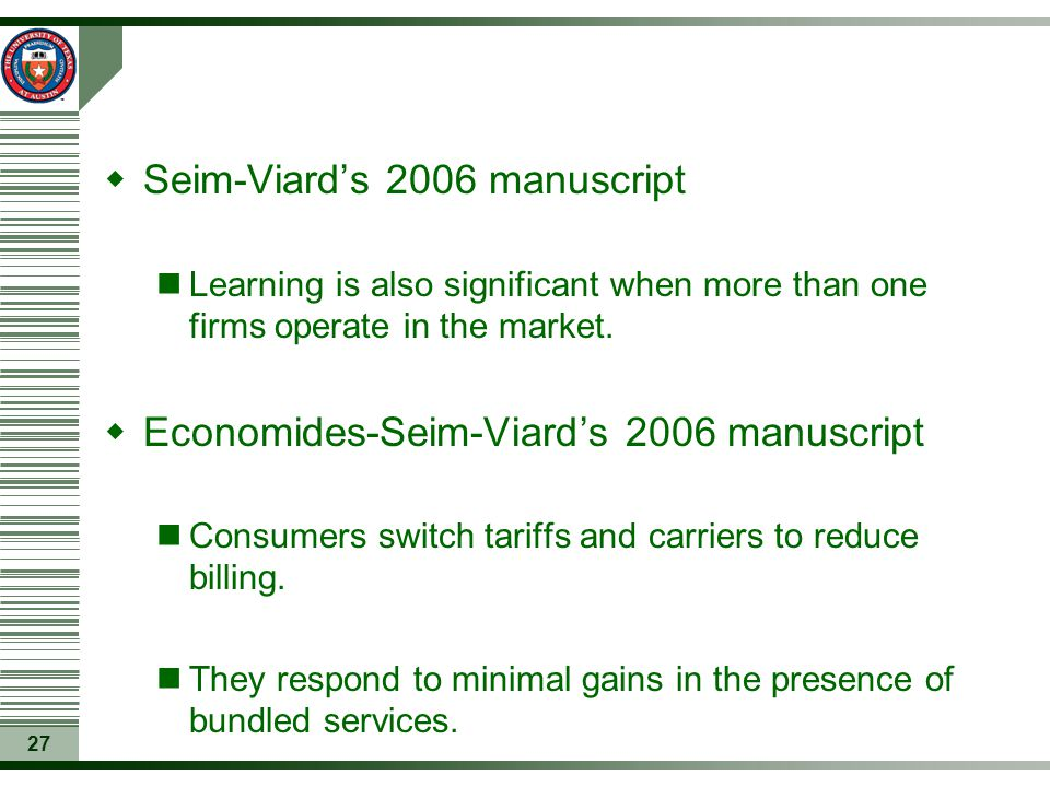 27  Seim-Viard's 2006 manuscript Learning is also significant when more than one firms operate in the market.  Economides-Seim-Viard's 2006 manuscri