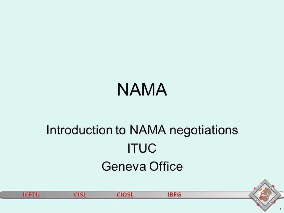 1 NAMA Introduction to NAMA negotiations ITUC Geneva Office