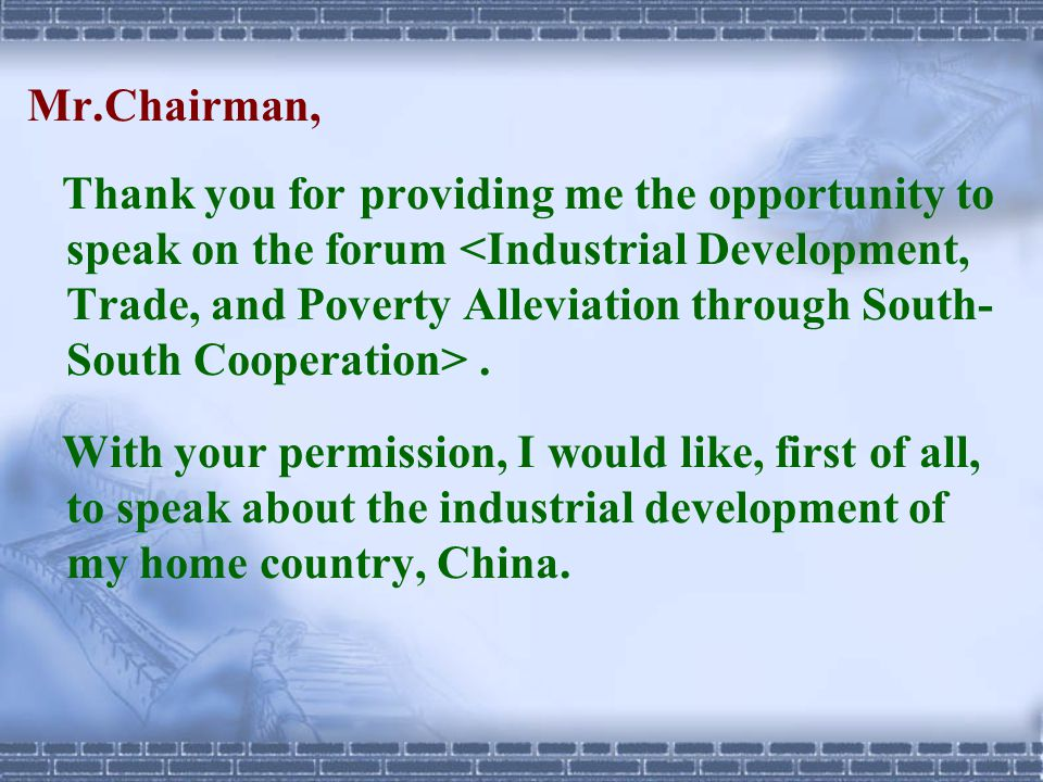 Mr.Chairman, Thank you for providing me the opportunity to speak on the forum.