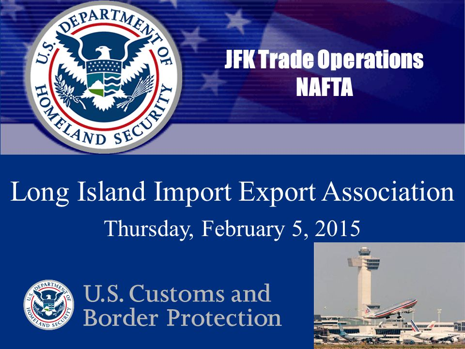 Cargo Enforcement Reporting and Tracking System Date in 25 point Arial, Cool Gray 6 C JFK Trade Operations NAFTA Long Island Import Export Association Thursday, February 5, 2015