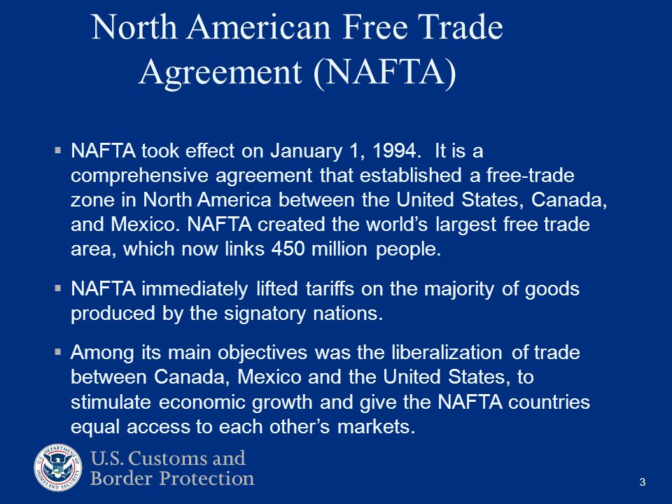 North American Free Trade Agreement (NAFTA)  NAFTA took effect on January 1, 1994.