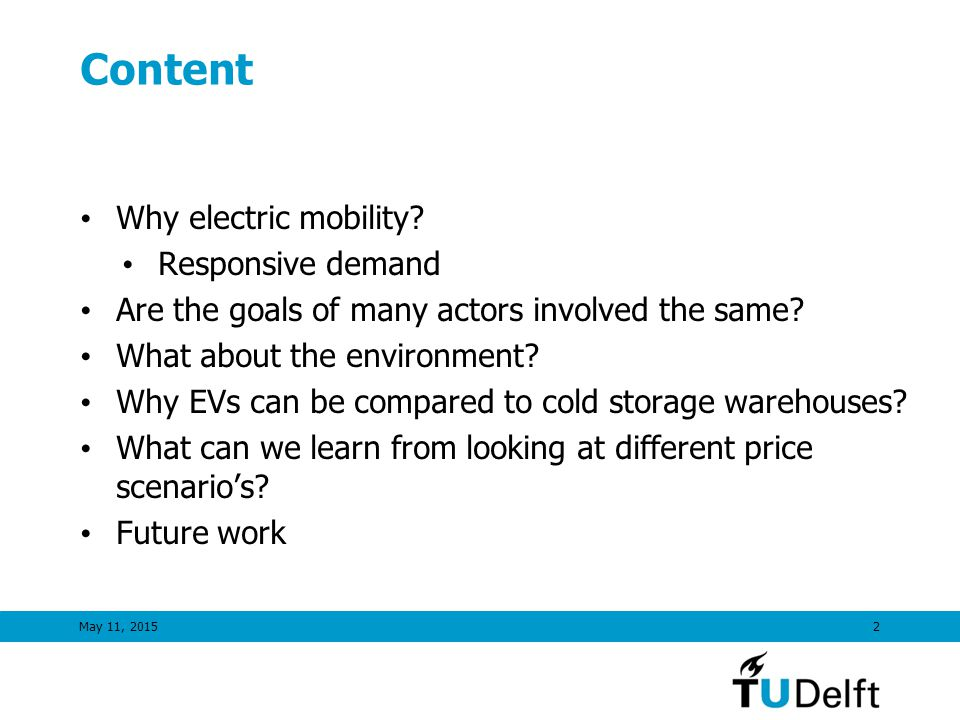 Content Why electric mobility. Responsive demand Are the goals of many actors involved the same.