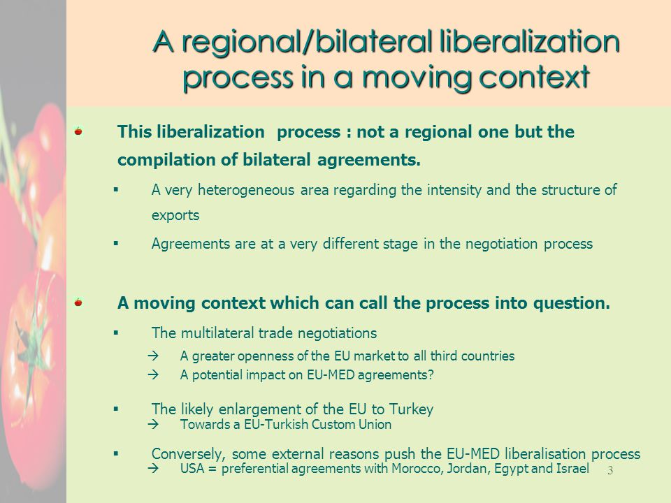 3 A regional/bilateral liberalization process in a moving context This liberalization process : not a regional one but the compilation of bilateral agreements.