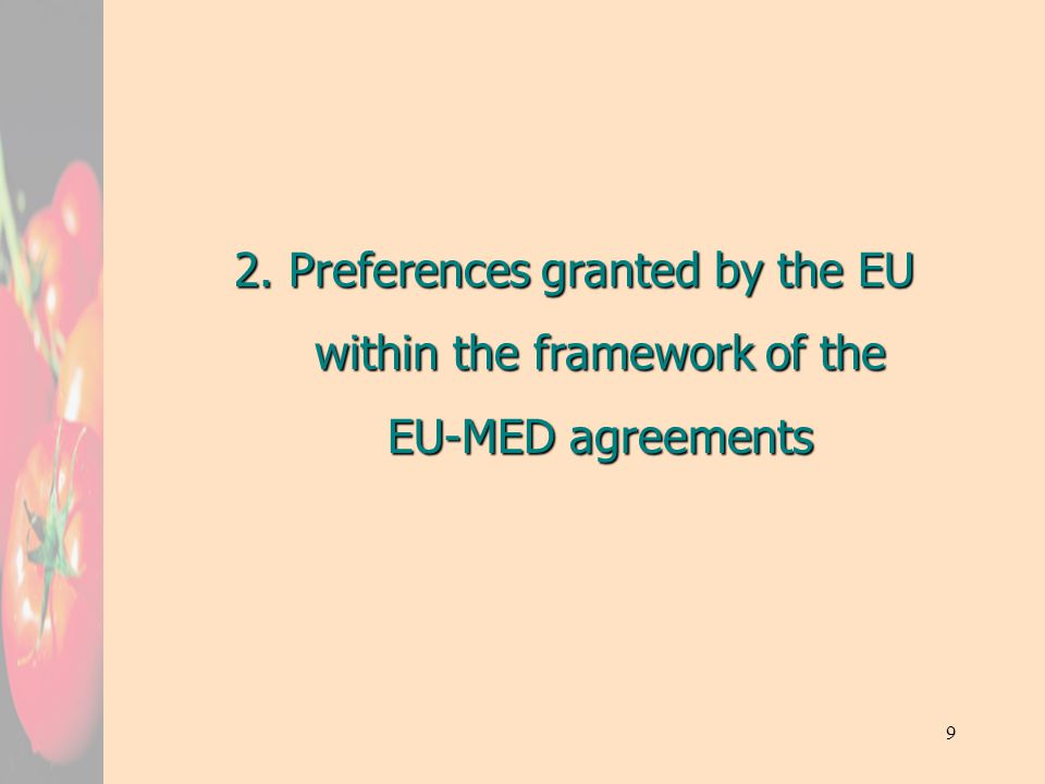 9 2. Preferences granted by the EU within the framework of the EU-MED agreements