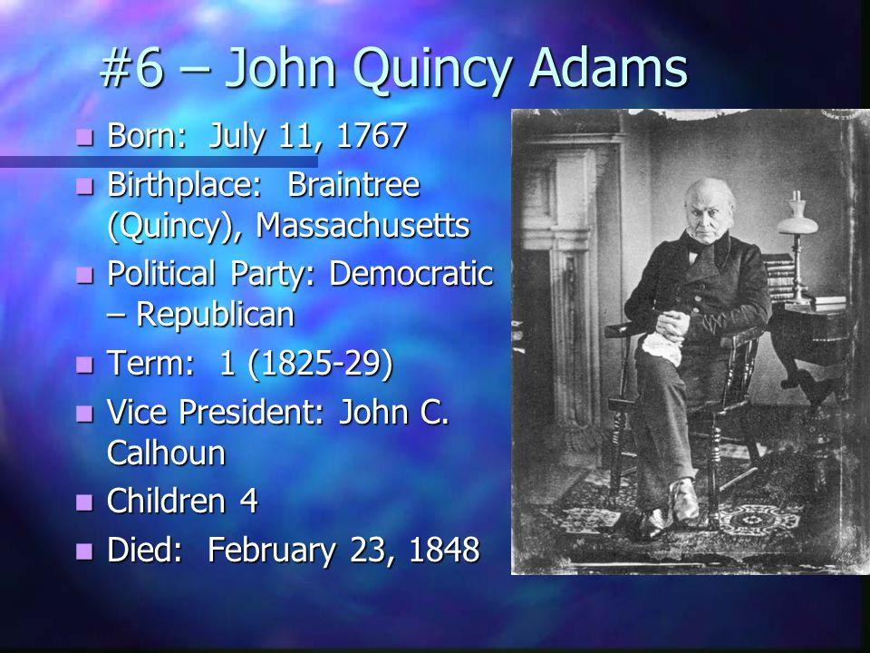 #6 – John Quincy Adams