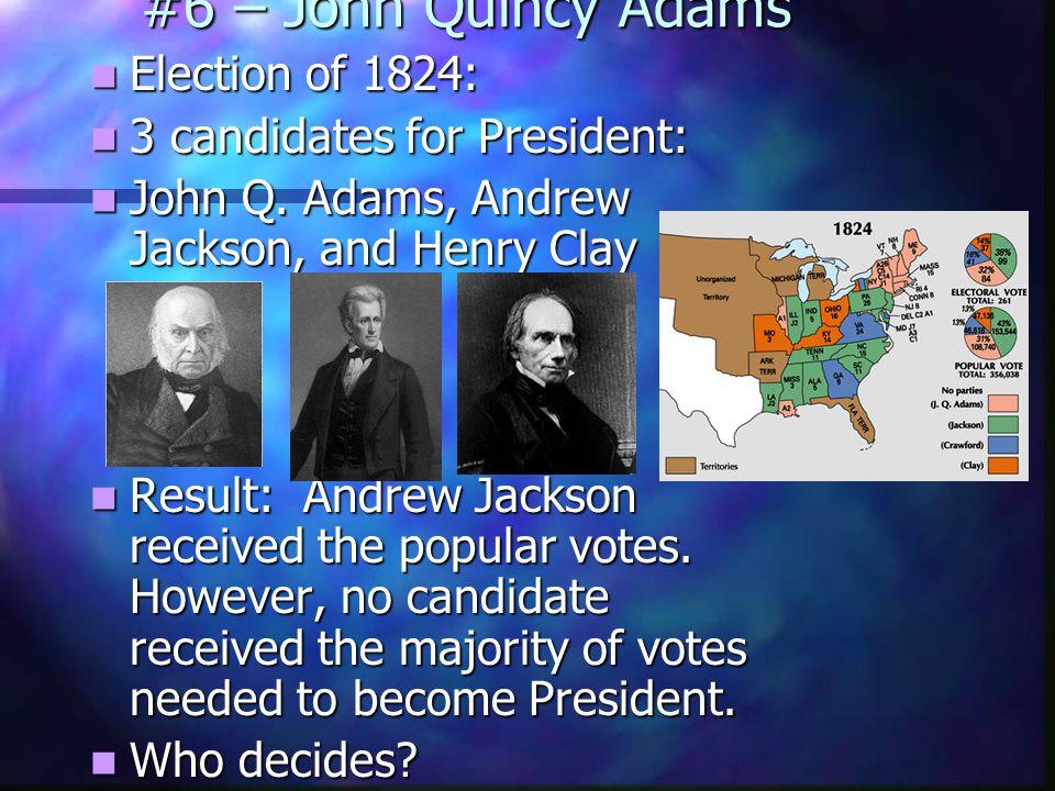 #6 – John Quincy Adams 1809-14: Pres.
