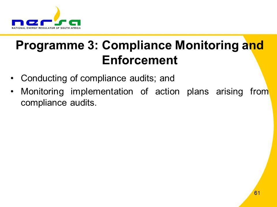 61 Programme 3: Compliance Monitoring and Enforcement Conducting of compliance audits; and Monitoring implementation of action plans arising from compliance audits.
