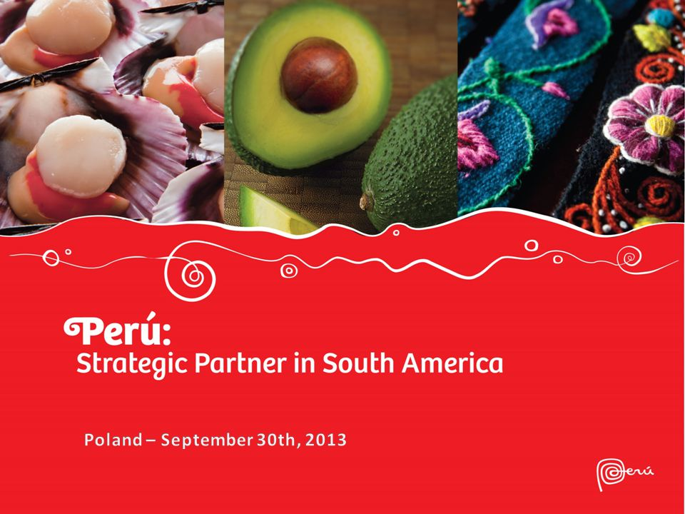 Peru on today's world stage  Coherent and responsible macroeconomic policies  Making the most of trade liberalization  Export growth and diversification  Foreign investment growth  Development with social inclusion