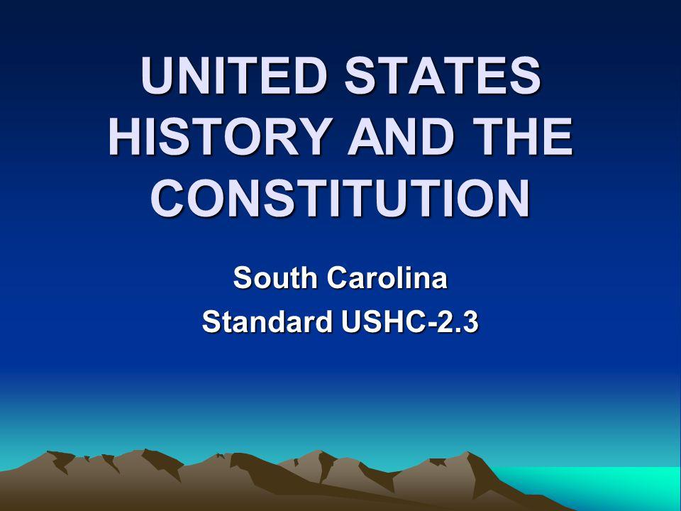 UNITED STATES HISTORY AND THE CONSTITUTION South Carolina Standard USHC-2.3