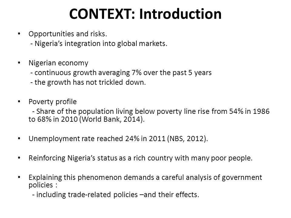 CONTEXT: Introduction Opportunities and risks.- Nigeria's integration into global markets.