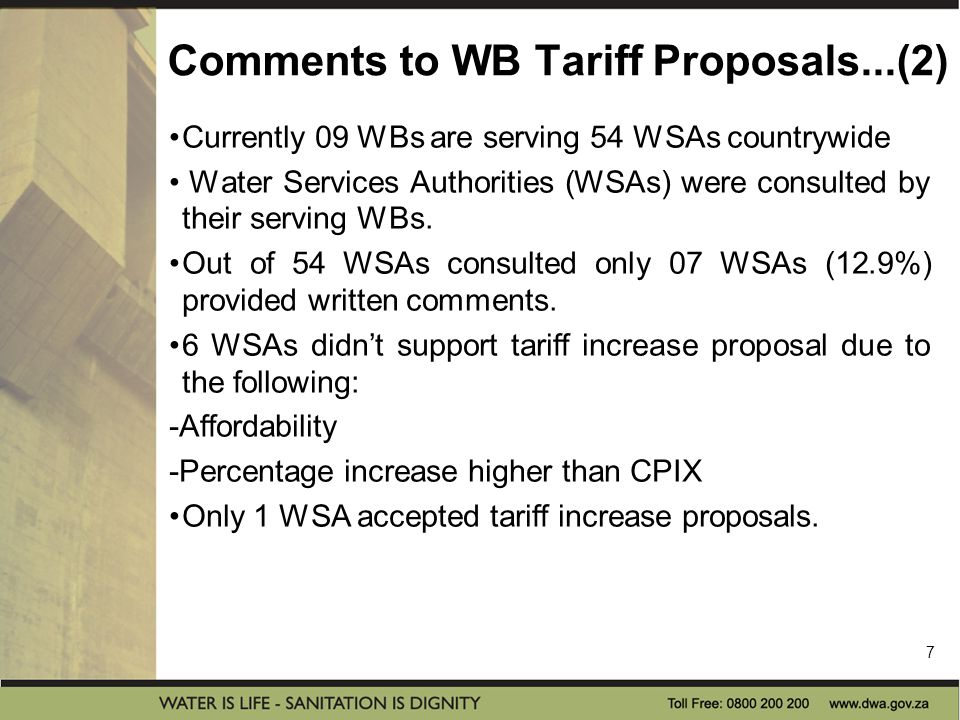 Comments to WB Tariff Proposals...(2) Currently 09 WBs are serving 54 WSAs countrywide Water Services Authorities (WSAs) were consulted by their serving WBs.