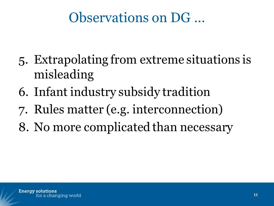 Observations on DG … 5.Extrapolating from extreme situations is misleading 6.Infant industry subsidy tradition 7.Rules matter (e.g.