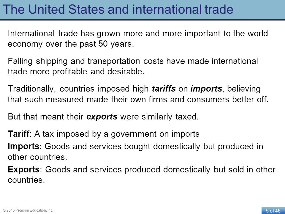 5 of 46 © 2015 Pearson Education, Inc. The United States and international trade International trade has grown more and more important to the world ec