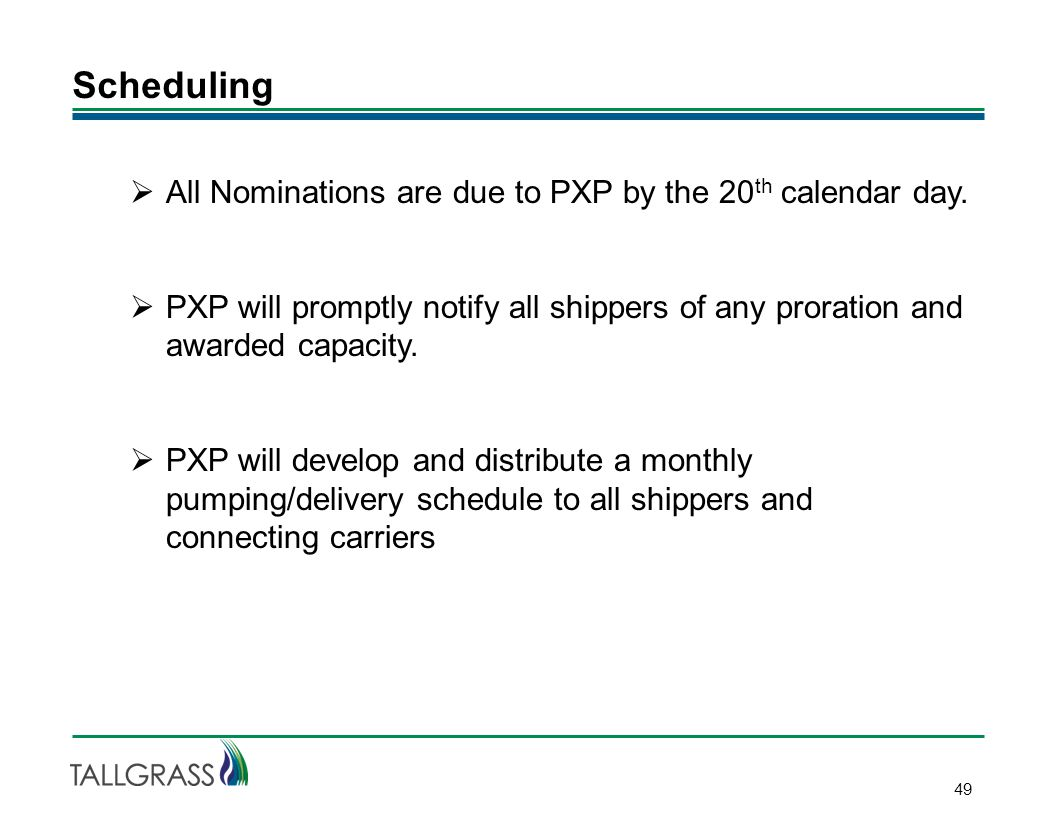 Scheduling 49  All Nominations are due to PXP by the 20 th calendar day.