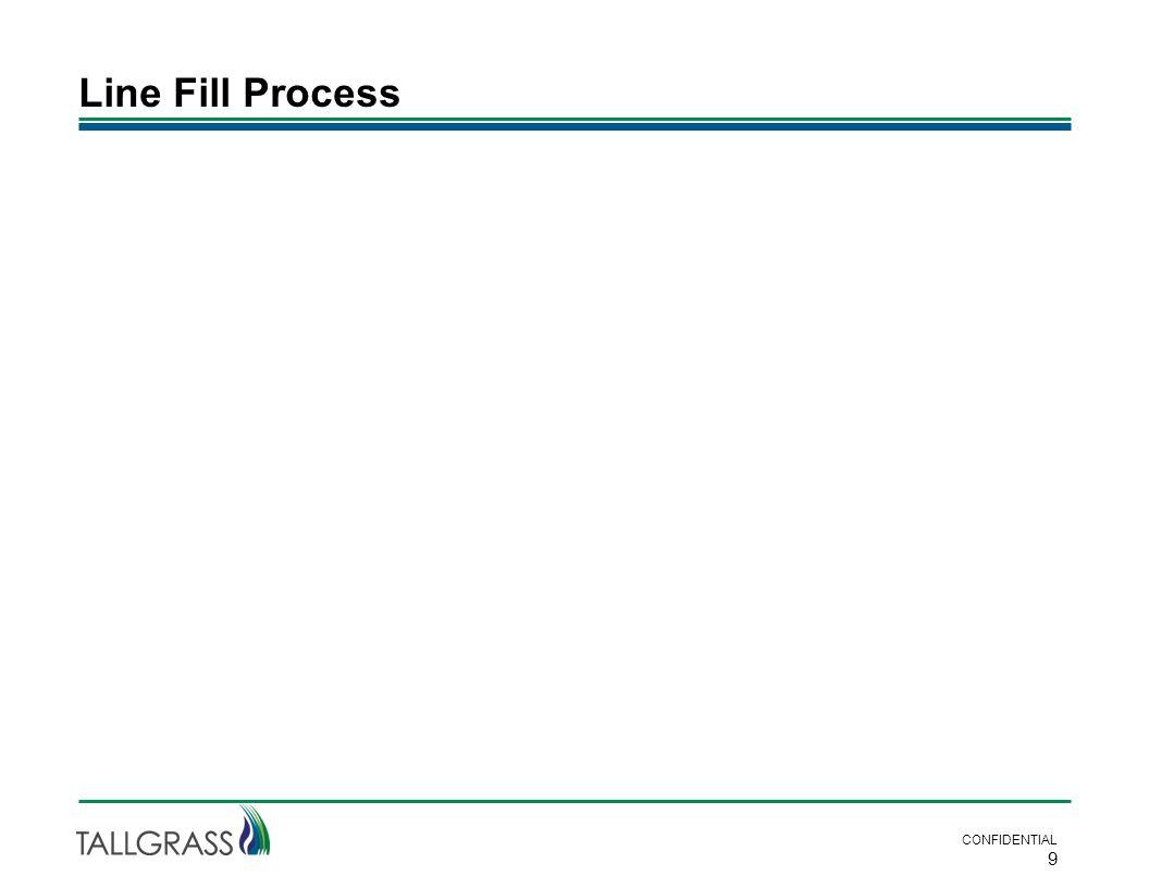 Line Fill Process CONFIDENTIAL 9