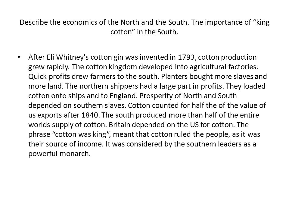 Describe the economics of the North and the South.