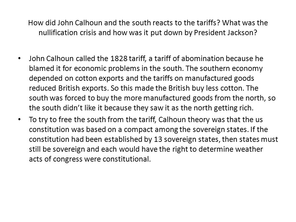 How did John Calhoun and the south reacts to the tariffs.
