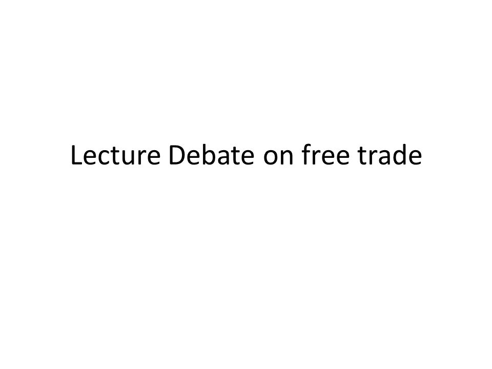 Lecture Debate on free trade